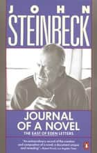 Journal of a Novel - The East of Eden Letters ebook by John Steinbeck