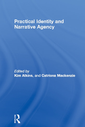 Practical Identity and Narrative Agency ebook by