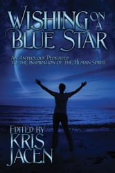 Wishing on a Blue Star ebook by Patric Michael,Taylor Lochland,Chrissy Munder,D.W. Marchwell,Jan Irving,Clare London,Amy Lane,Jaime Samms,Moria McCain,C. Zampa,Victor J. Banis,Mary Calmes,Brian Holliday