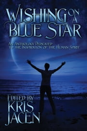 Wishing on a Blue Star ebook by Jaime Samms, Brian Holliday, Victor J. Banis,...