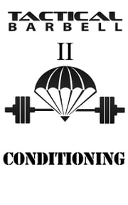 Tactical Barbell II: Conditioning ebook by K. Black