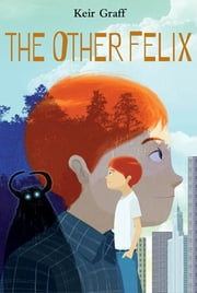 The Other Felix ebook by Keir Graff