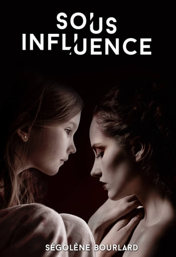Sous Influence ebook by Ségolène Bourlard