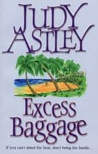 Excess Baggage ebook by Judy Astley