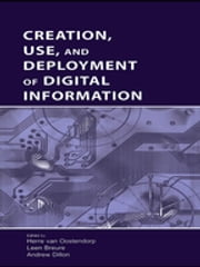Creation, Use, and Deployment of Digital Information ebook by Herre van Oostendorp,Leen Breure,Andrew Dillon