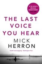 The Last Voice You Hear - Zoe Boehm Thriller 2 ebook by Mick Herron