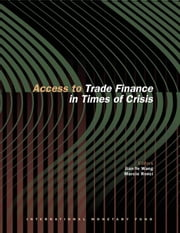 Access to Trade Finance in Times of Crisis ebook by Jian-Ye Mr. Wang,Márcio Mr. Ronci