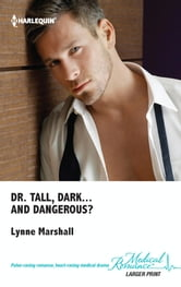 Dr. Tall, Dark...and Dangerous? ebook by Lynne Marshall