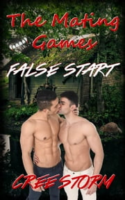 The Mating Games 3 False Start ebook by Cree Storm