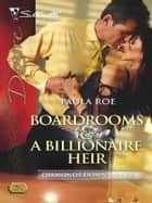 Boardrooms & a Billionaire Heir ebook by Paula Roe