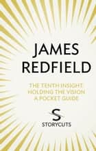 The Tenth Insight: A Pocket Guide (Storycuts) ebook by James Redfield