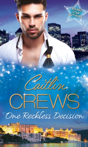 One Reckless Decision: Majesty, Mistress...Missing Heir / Katrakis's Last Mistress / Princess From the Past (Mills & Boon M&B) ebook by Caitlin Crews