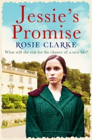 Jessie's Promise - A heartwarming and gritty family saga ebook by Rosie Clarke