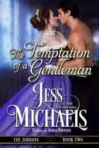 The Temptation of a Gentleman - The Jordans, #2 ebook by