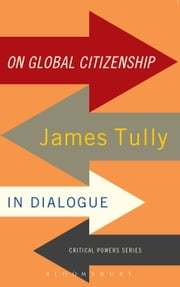 On Global Citizenship - James Tully in Dialogue ebook by James Tully