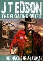 The Floating Outfit Book 26: The Making of a Lawman ebook by