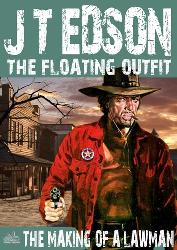 The Floating Outfit Book 26: The Making of a Lawman ebook by J.T. Edson