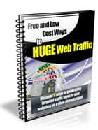Free Ways To Huge Web Traffic ebook by Sven Hyltén-Cavallius