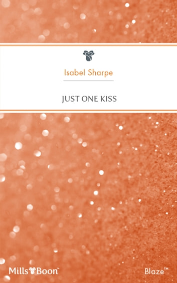 Just One Kiss ebook by Isabel Sharpe
