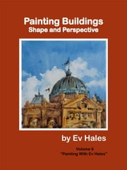 Painting Buildings - Shape and Perspective ebook by Ev Hales