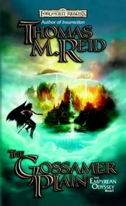 The Gossamer Plain - The Empyrean Odyssey, Book I ebook by Thomas M. Reid
