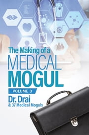The Making of a Medical Mogul, Vol. 3 ebook by Dr. Draion Burch
