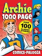 Archie 1000 Page Comics-Palooza ebook by Archie Superstars