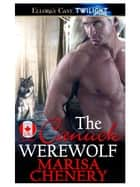 The Canuck Werewolf ebook by Marisa Chenery
