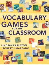 Vocabulary Games for the Classroom ebook by Lindsay Carleton,Robert Marzano