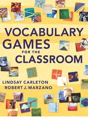 Vocabulary Games for the Classroom - 1 ebook by Lindsay Carleton,Robert Marzano