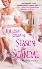 Season for Scandal ebook by Theresa Romain