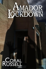 Amador Lockdown ebook by Coral Russell