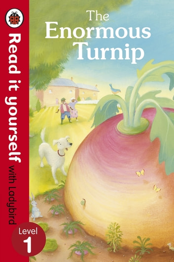 The Enormous Turnip: Read it yourself with Ladybird - Level 1 ebook by Penguin Books Ltd