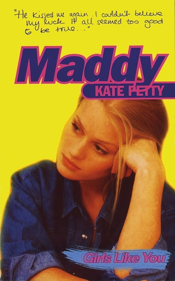 Girls Like You: Maddy ebook by Kate Petty
