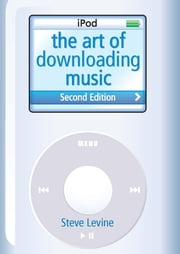 The Art Of Downloading Music ebook by Steve Levine