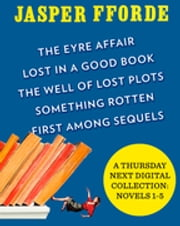 A Thursday Next Digital Collection: Novels 1-5 ebook by Jasper Fforde