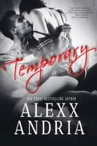 Temporary ebook by Alexx Andria