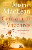 Caravan to Vaccares ebook by Alistair MacLean