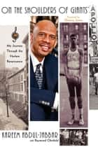 On the Shoulders of Giants ebook by Kareem Abdul-Jabbar,Raymond Obstfeld