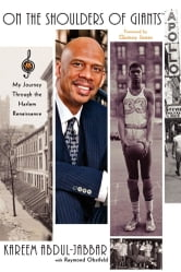 On the Shoulders of Giants - My Journey Through the Harlem Renaissance ebook by Kareem Abdul-Jabbar