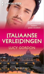 Italiaanse verleiding - Justin ; Primo ; Luke ebook by Lucy Gordon
