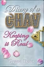 Diary of a Chav: Keeping it Real - Book 6 ebook by Grace Dent