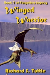 Winged Warrior (Forgotten Legacy #7) ebook by Richard S. Tuttle