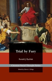 Trial by Fury: Restoring the Common Good in Tort Litigation ebook by Ronald Rychlak