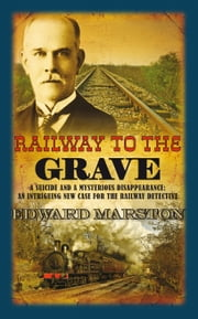 Railway to the Grave ebook by Edward Marston