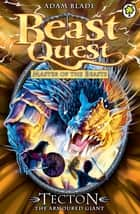 Beast Quest: Tecton the Armoured Giant - Series 10 Book 5 ebook by Adam Blade