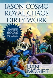 Jason Cosmo: Royal Chaos - Dirty Work ebook by Dan McGirt