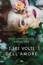 I sei volti dell'amore eBook by Sarah Jio