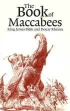 Books of the Maccabees ebook by Douay Rheims
