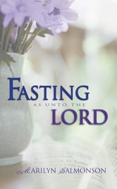 Fasting As Unto The Lord ebook by Marilyn Salmonson